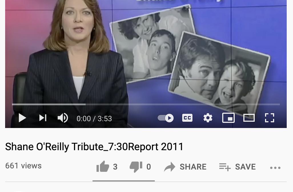 Shane O'Reilly Tribute 7:30 Report